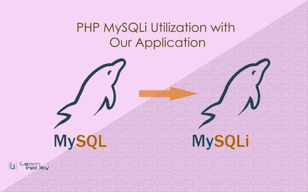 PHP MySQLi Utilization with our Application