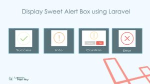 Display Sweet Alert in Laravel using uxweb/sweet-alert
